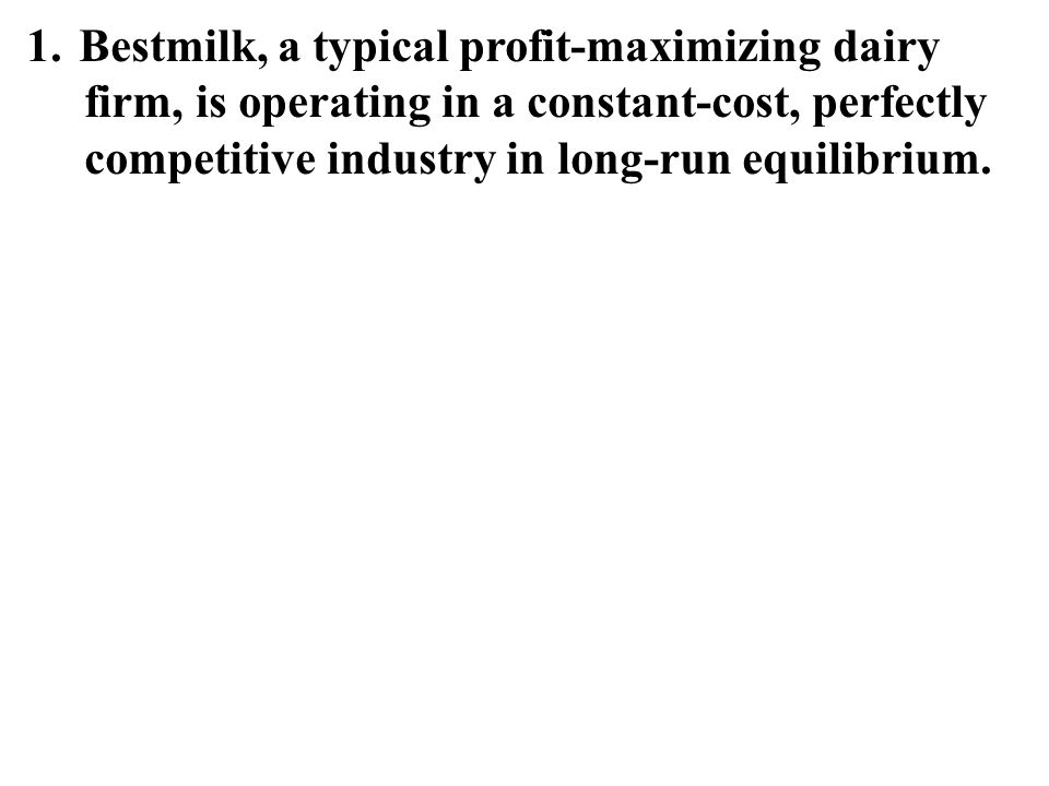 Bestmilk, a typical profit-maximizing dairy