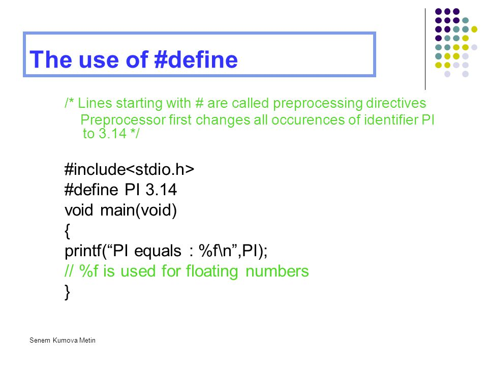 The use of #define #include<stdio.h> #define PI 3.14