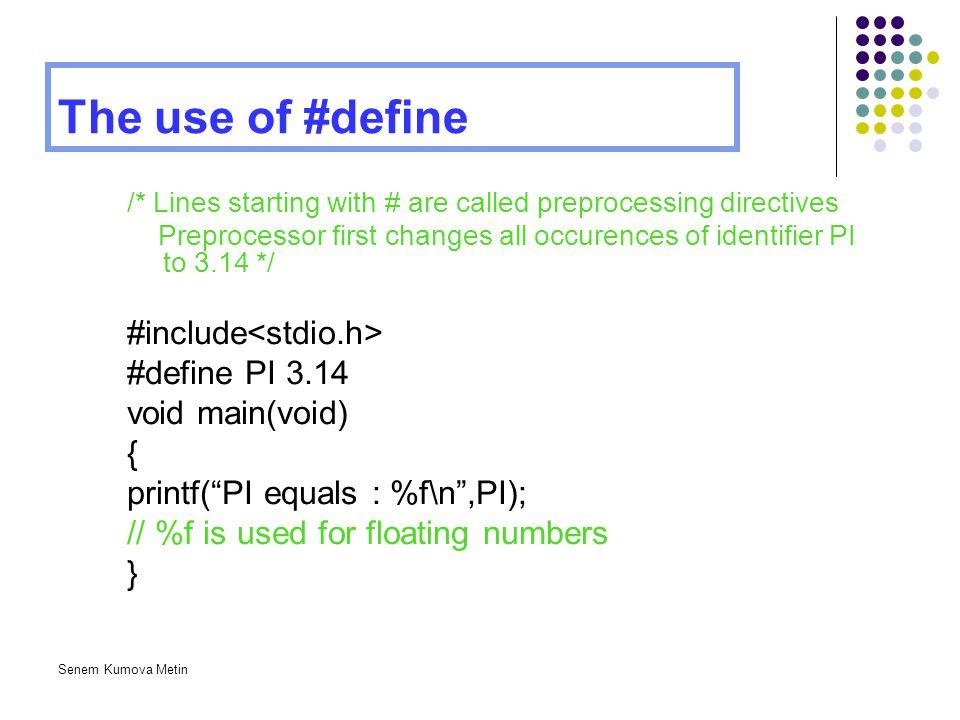 The use of #define #include<stdio.h> #define PI 3.14