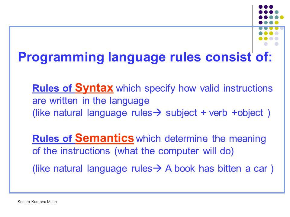 Programming language rules consist of:
