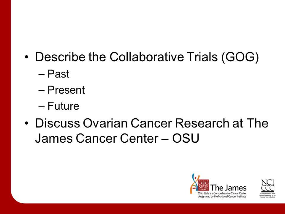 Describe the Collaborative Trials (GOG)