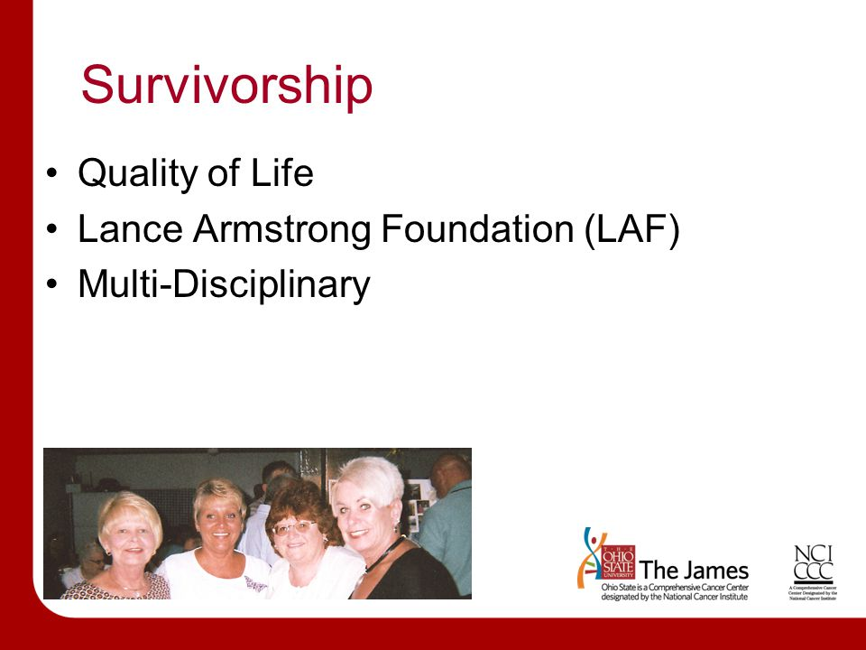 Survivorship Quality of Life Lance Armstrong Foundation (LAF)