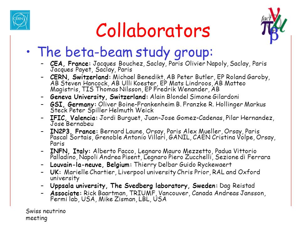 Collaborators The beta-beam study group: