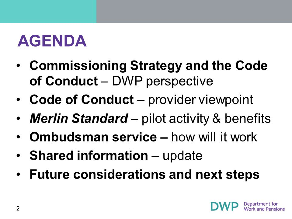 AGENDA Commissioning Strategy and the Code of Conduct – DWP perspective. Code of Conduct – provider viewpoint.