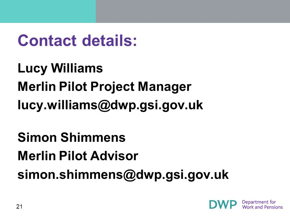 Contact details: Lucy Williams Merlin Pilot Project Manager