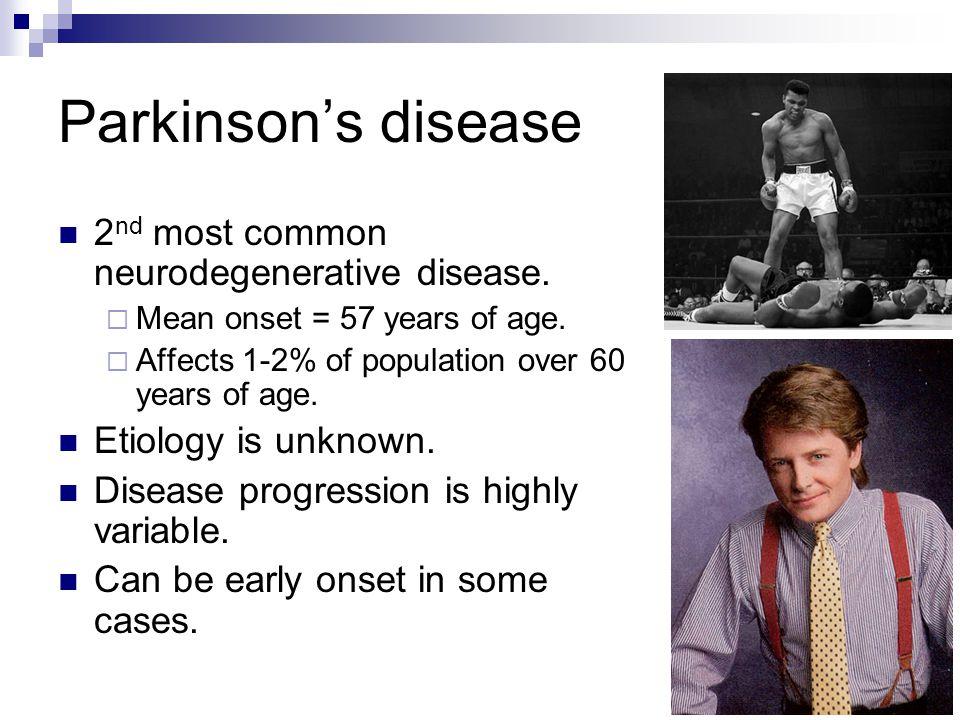 Parkinson's disease 2nd most common neurodegenerative disease.