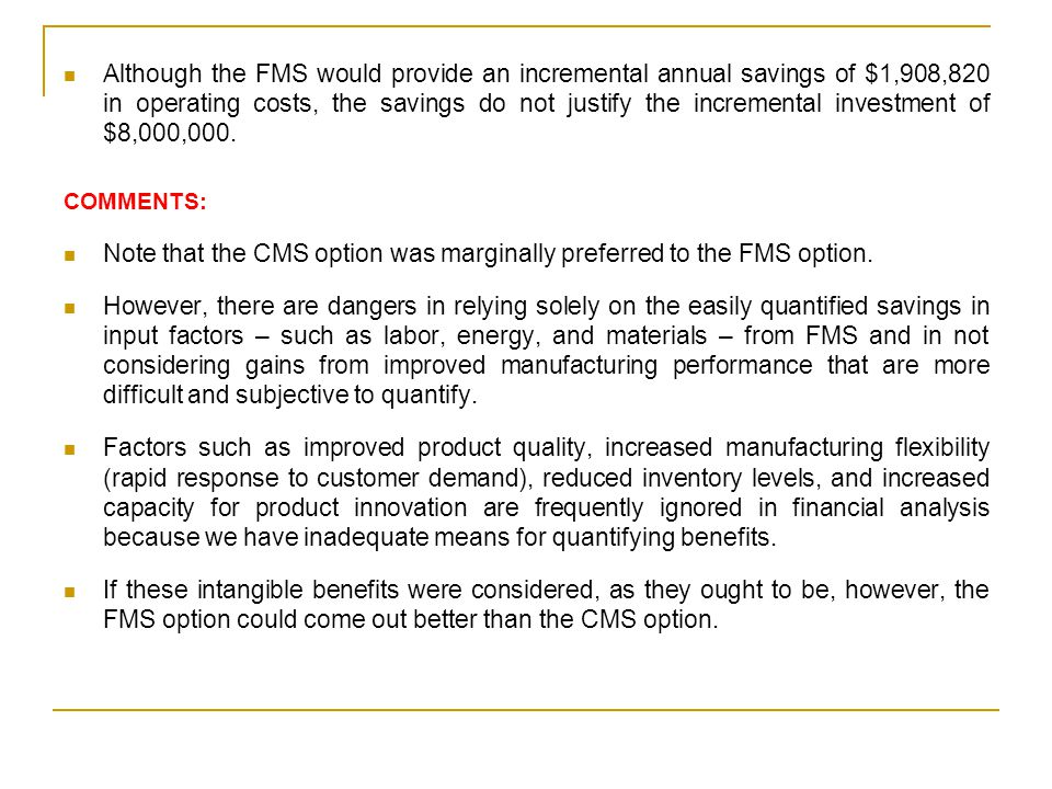 Note that the CMS option was marginally preferred to the FMS option.