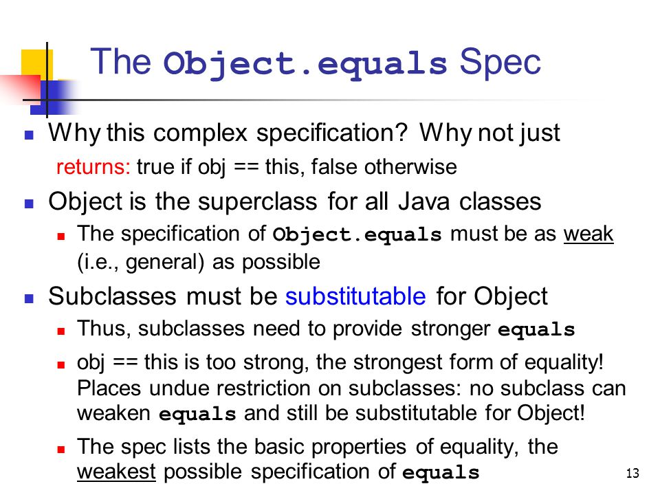 The Object.equals Spec Why this complex specification Why not just