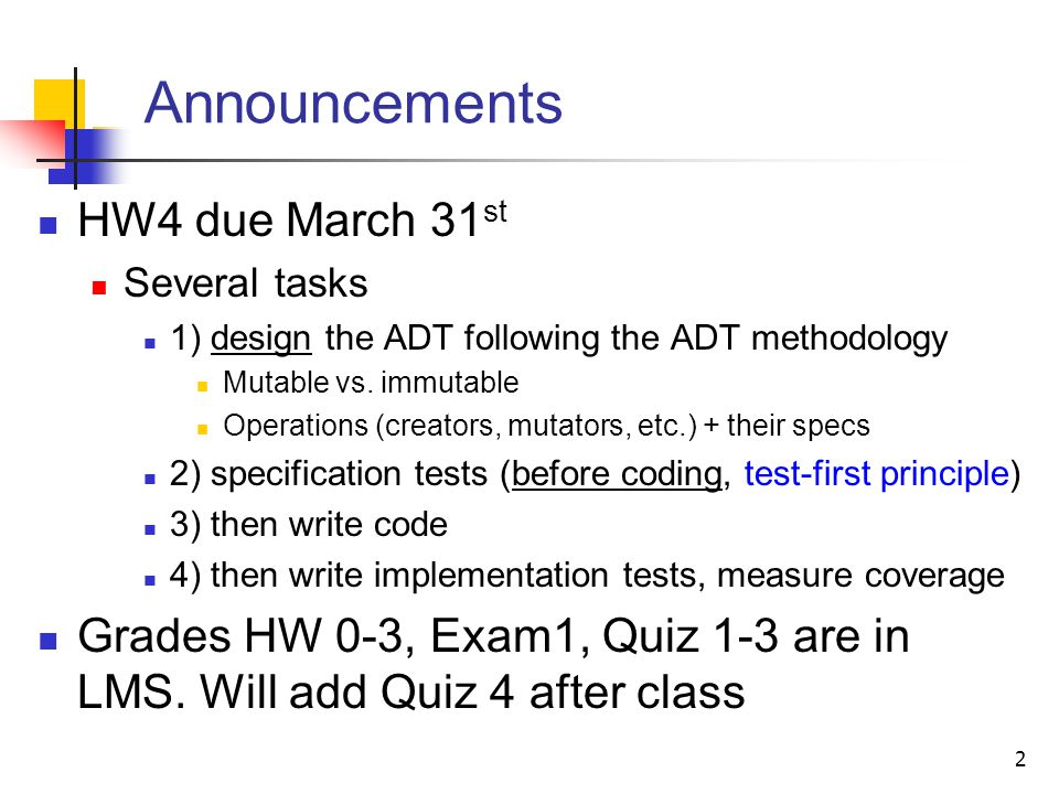 Announcements HW4 due March 31st