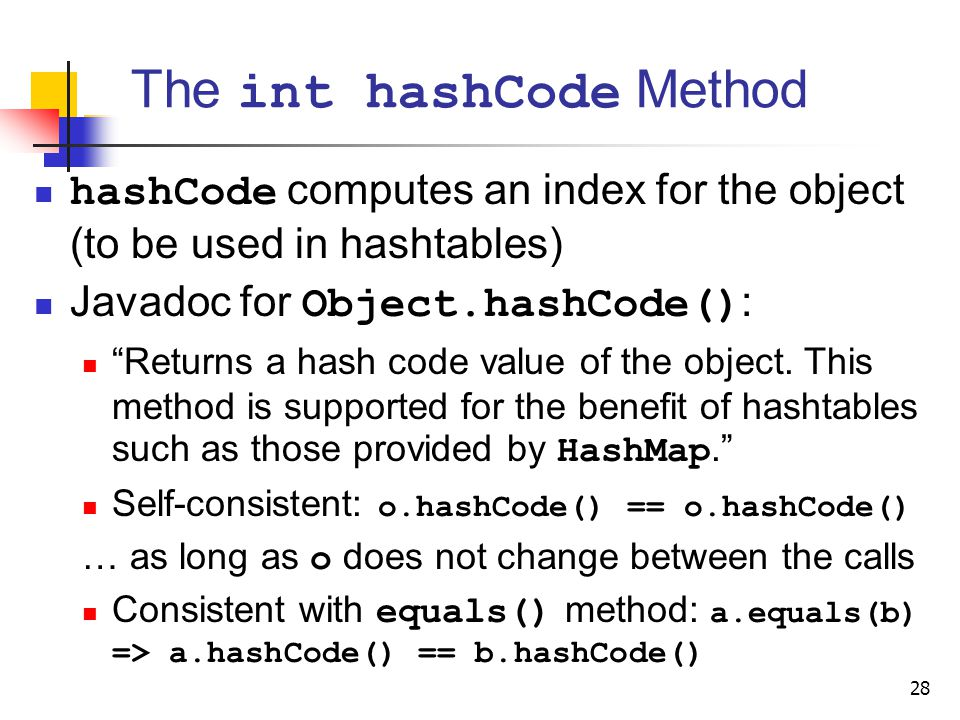 The int hashCode Method