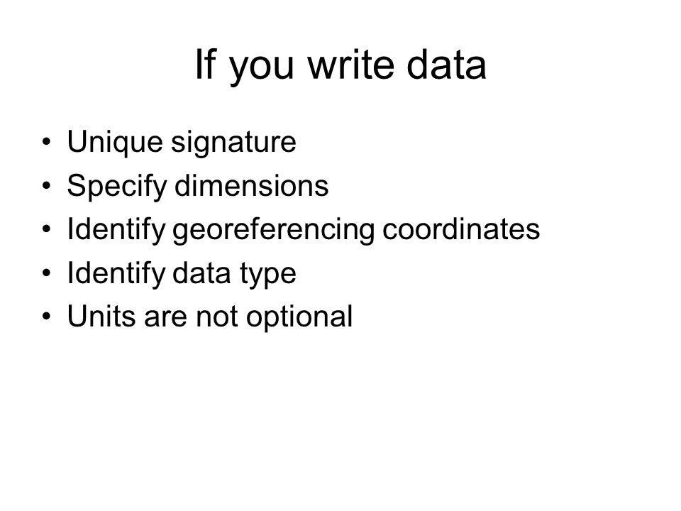 If you write data Unique signature Specify dimensions