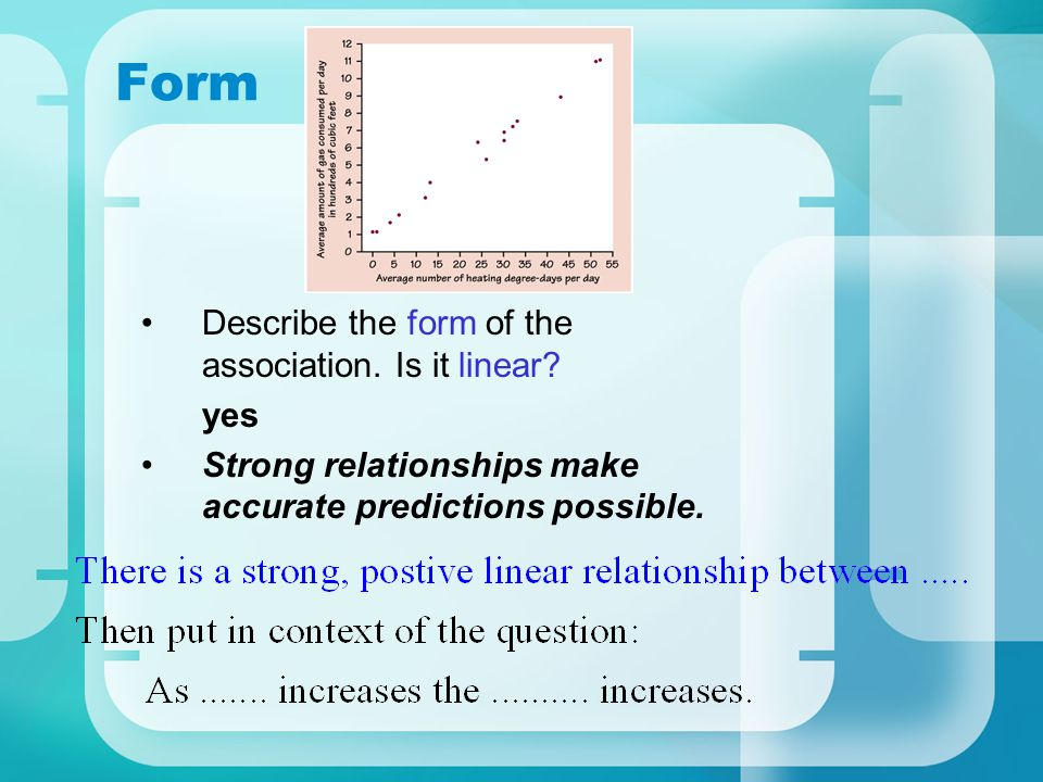 Form Describe the form of the association. Is it linear yes