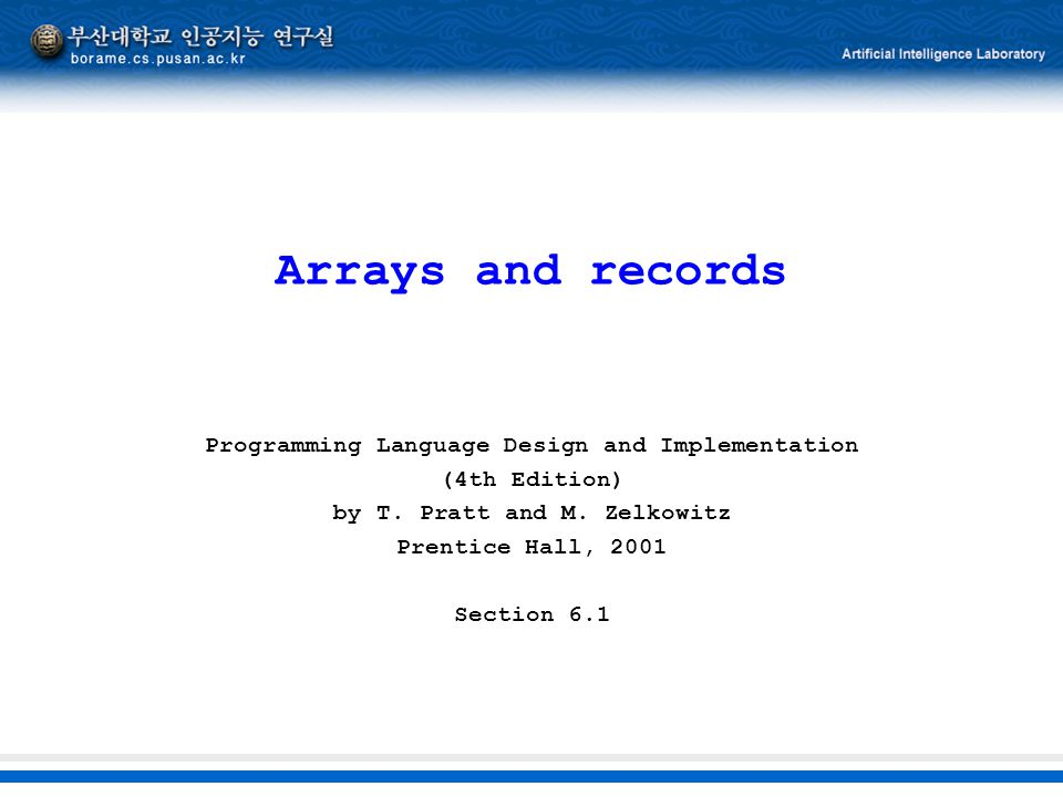 Arrays and records Programming Language Design and Implementation