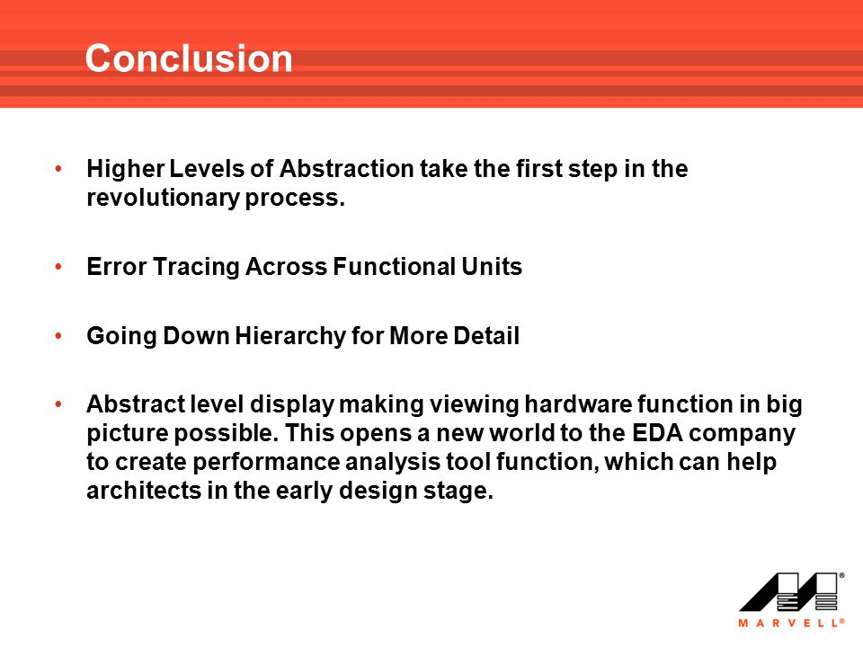 Conclusion Higher Levels of Abstraction take the first step in the revolutionary process. Error Tracing Across Functional Units.