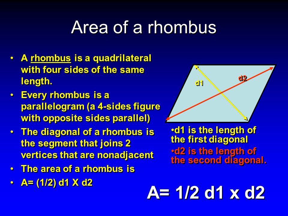 Area of a rhombus A= 1/2 d1 x d2