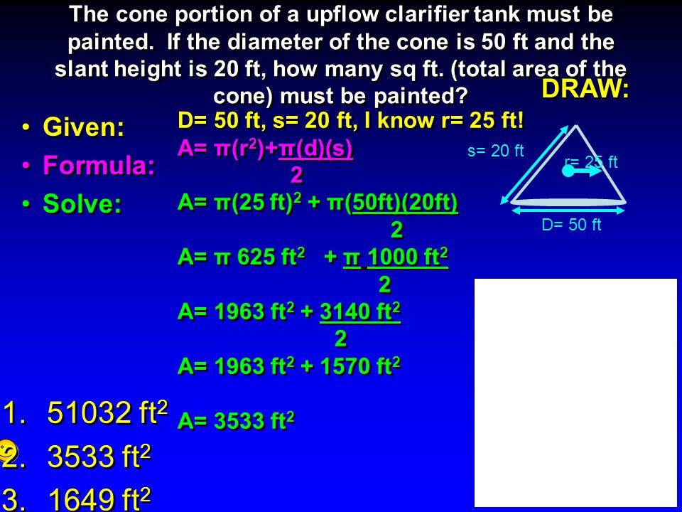 51032 ft2 3533 ft2 1649 ft2 DRAW: Given: Formula: Solve: