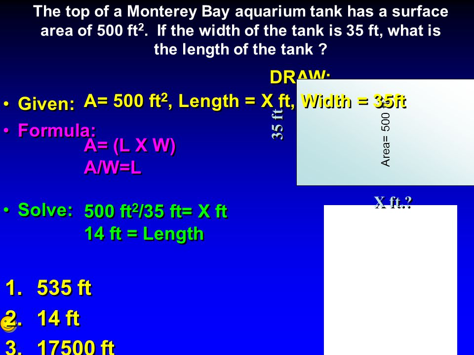 535 ft 14 ft 17500 ft DRAW: Given: Formula: