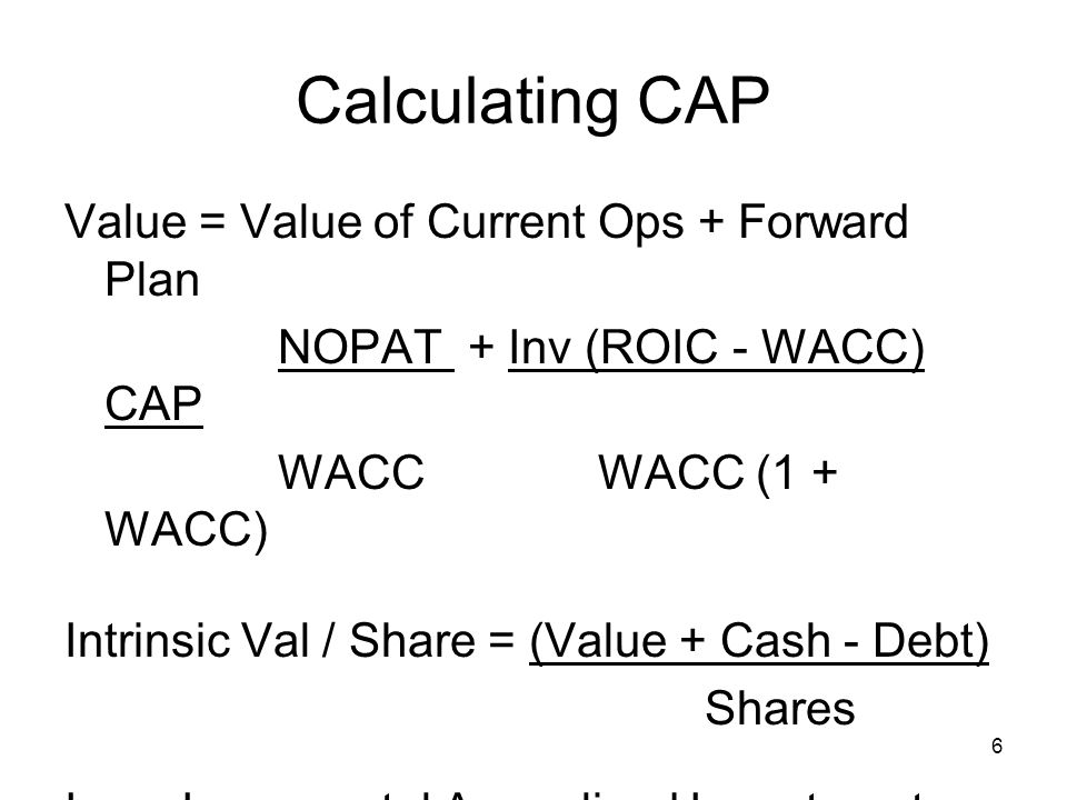 Calculating CAP Value = Value of Current Ops + Forward Plan