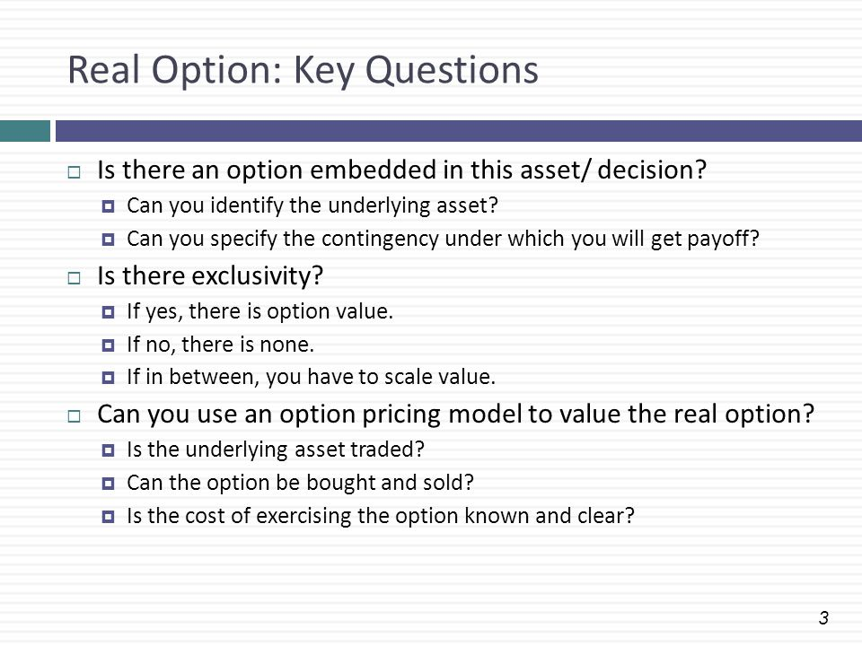 Real Option: Key Questions