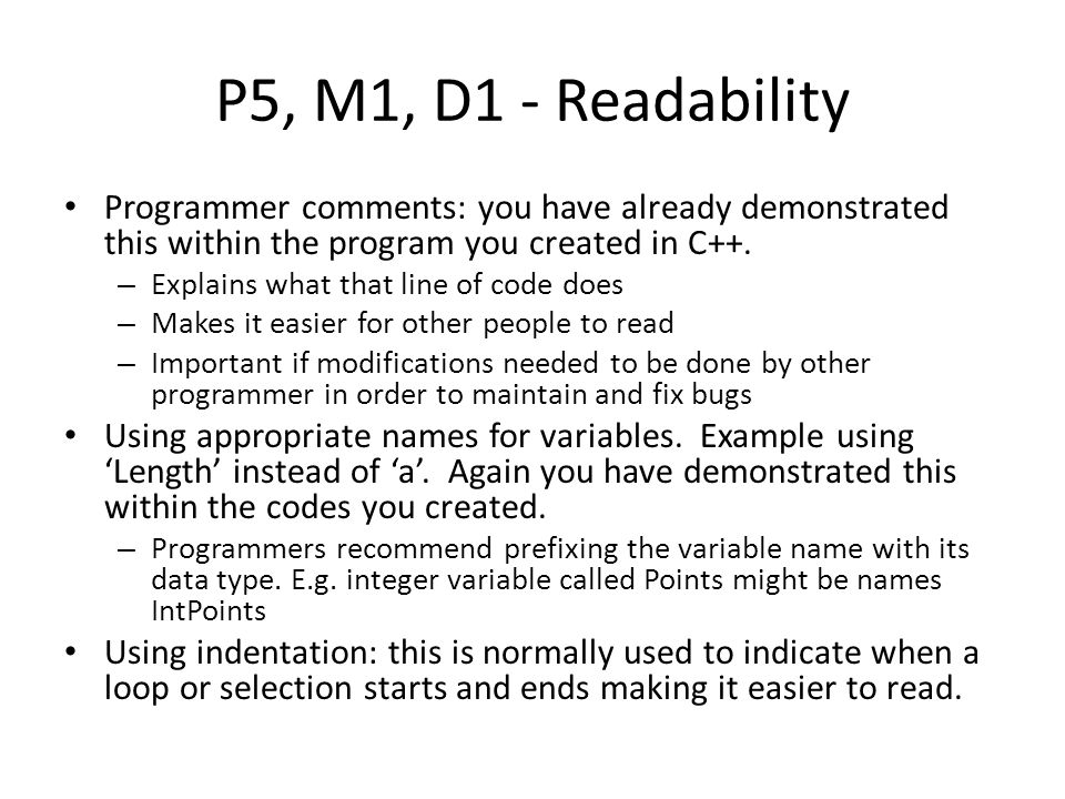 P5, M1, D1 - Readability Programmer comments: you have already demonstrated this within the program you created in C++.