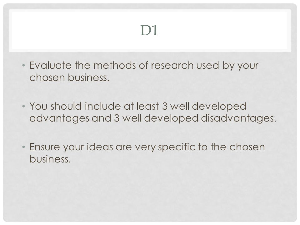 D1 Evaluate the methods of research used by your chosen business.
