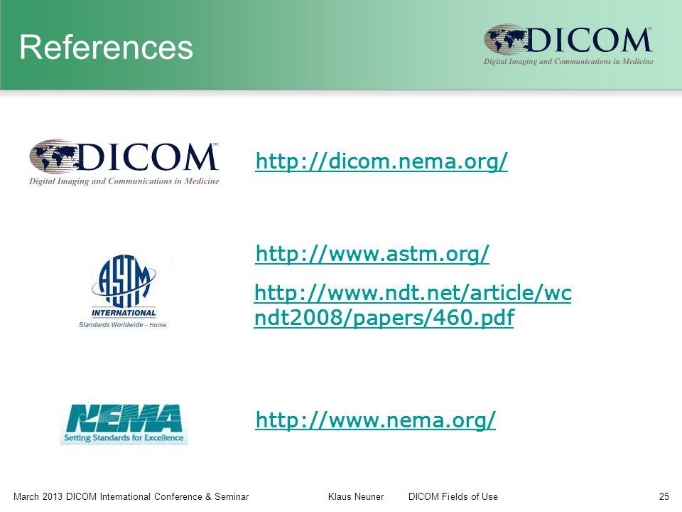 References http://dicom.nema.org/ http://www.astm.org/