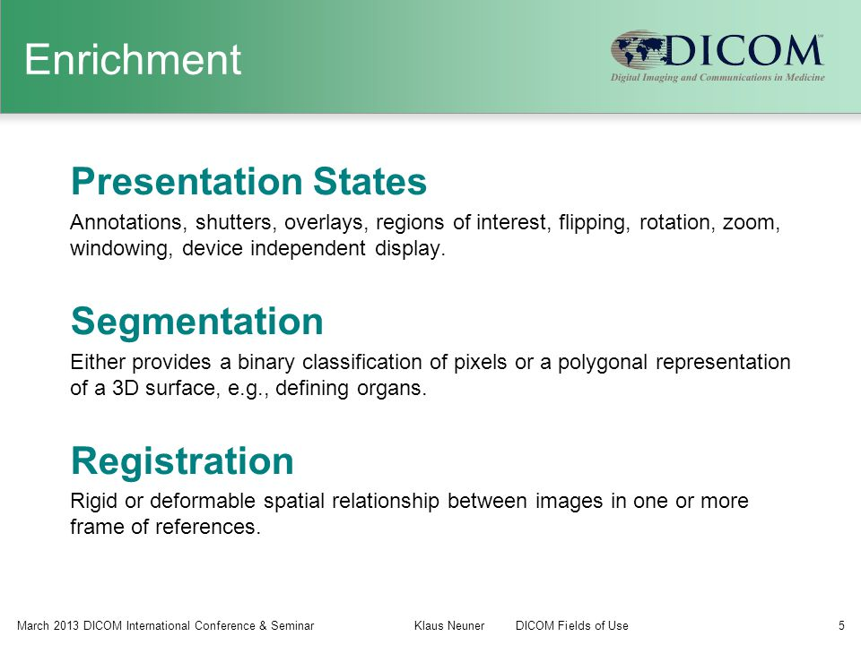 Enrichment Presentation States Segmentation Registration