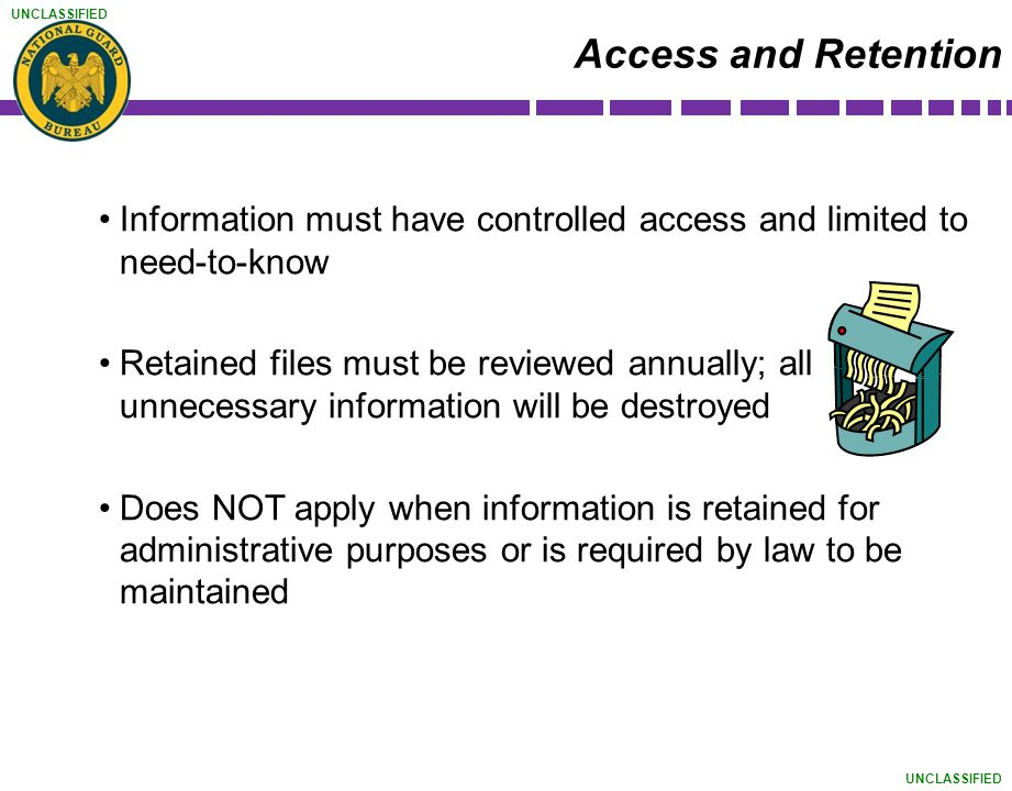 Access and Retention Information must have controlled access and limited to need-to-know.