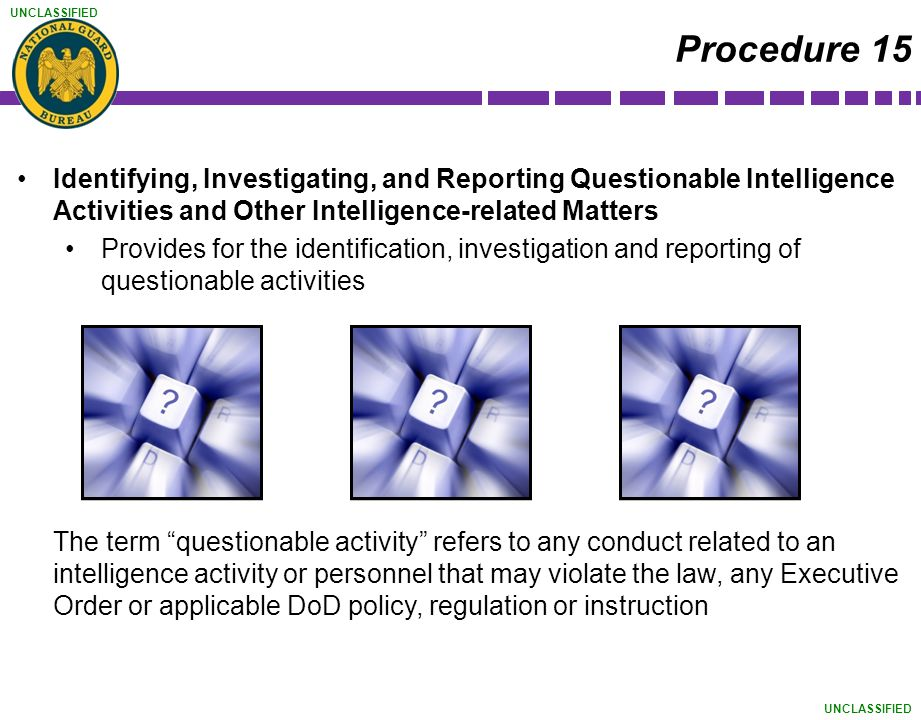 Procedure 15 Identifying, Investigating, and Reporting Questionable Intelligence Activities and Other Intelligence-related Matters.