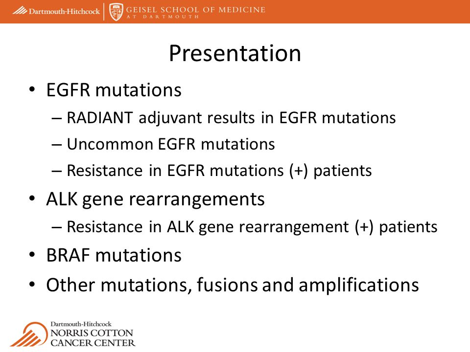 Presentation EGFR mutations ALK gene rearrangements BRAF mutations