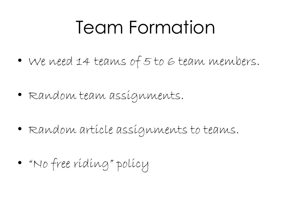 Team Formation We need 14 teams of 5 to 6 team members.