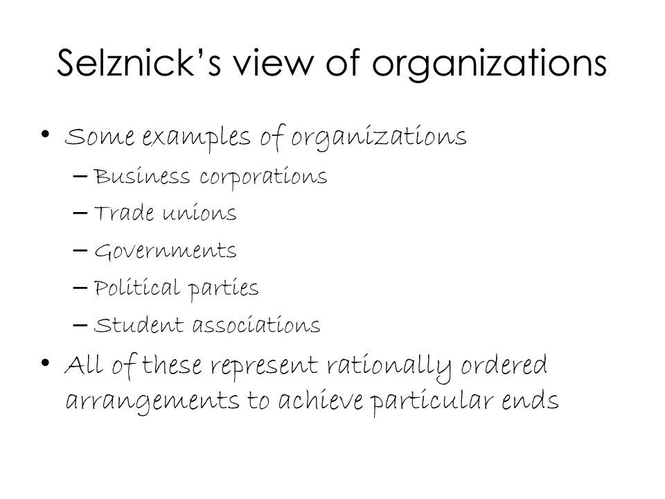 Selznick's view of organizations