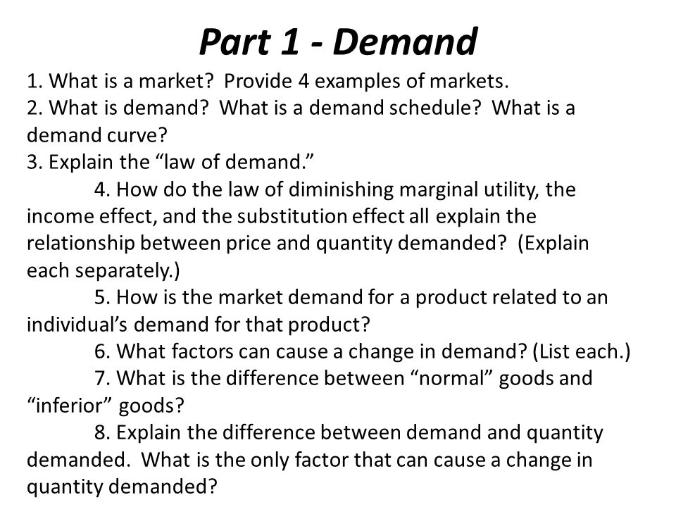 Part 1 - Demand 1. What is a market Provide 4 examples of markets.