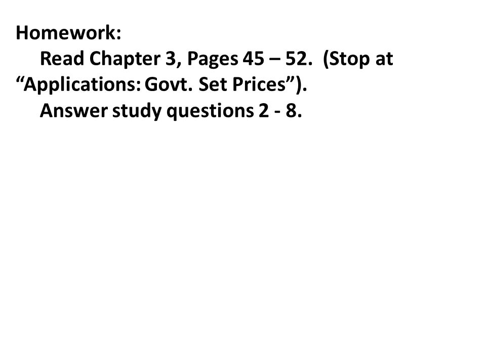 Homework: Read Chapter 3, Pages 45 – 52. (Stop at Applications: Govt.