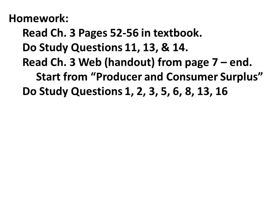 Homework: Read Ch. 3 Pages 52-56 in textbook. Do Study Questions 11, 13, & 14. Read Ch. 3 Web (handout) from page 7 – end.