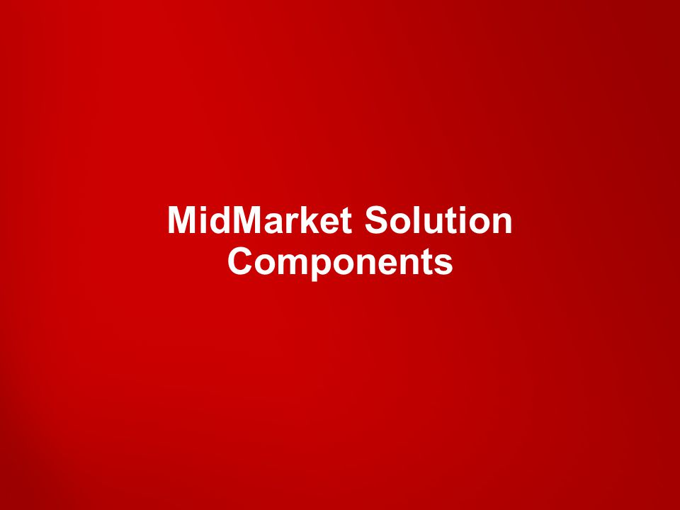 MidMarket Solution Components