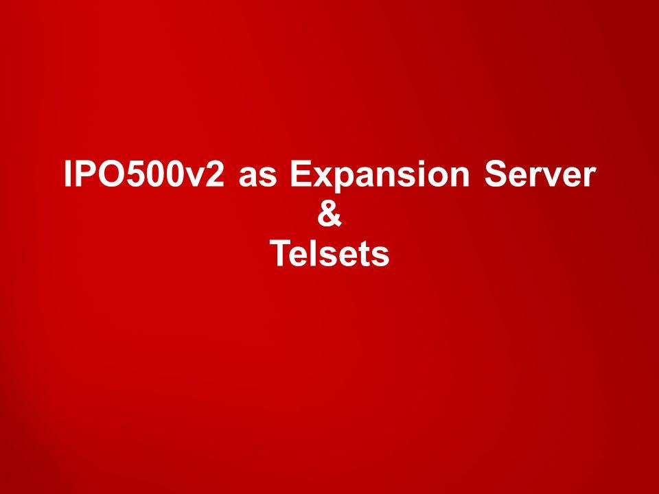 IPO500v2 as Expansion Server & Telsets