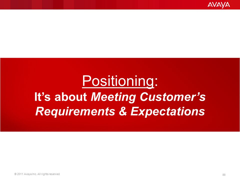 It's about Meeting Customer's Requirements & Expectations