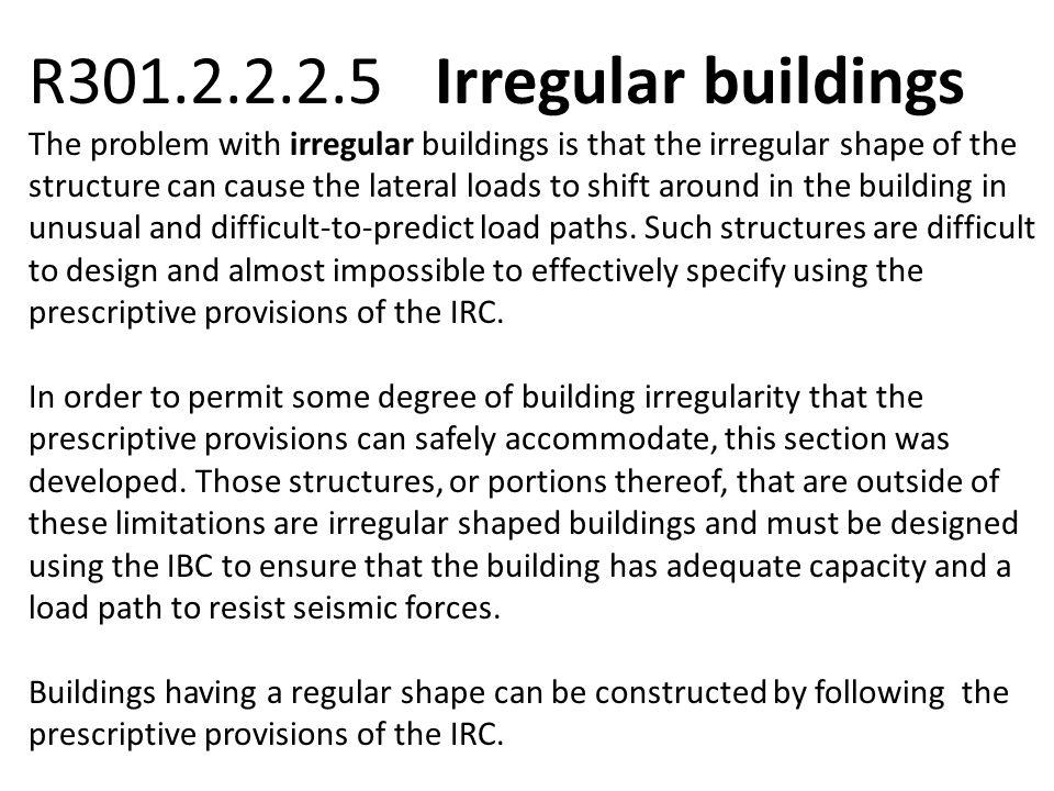 R301.2.2.2.5 Irregular buildings