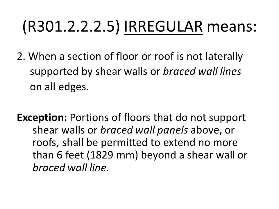 (R301.2.2.2.5) IRREGULAR means: