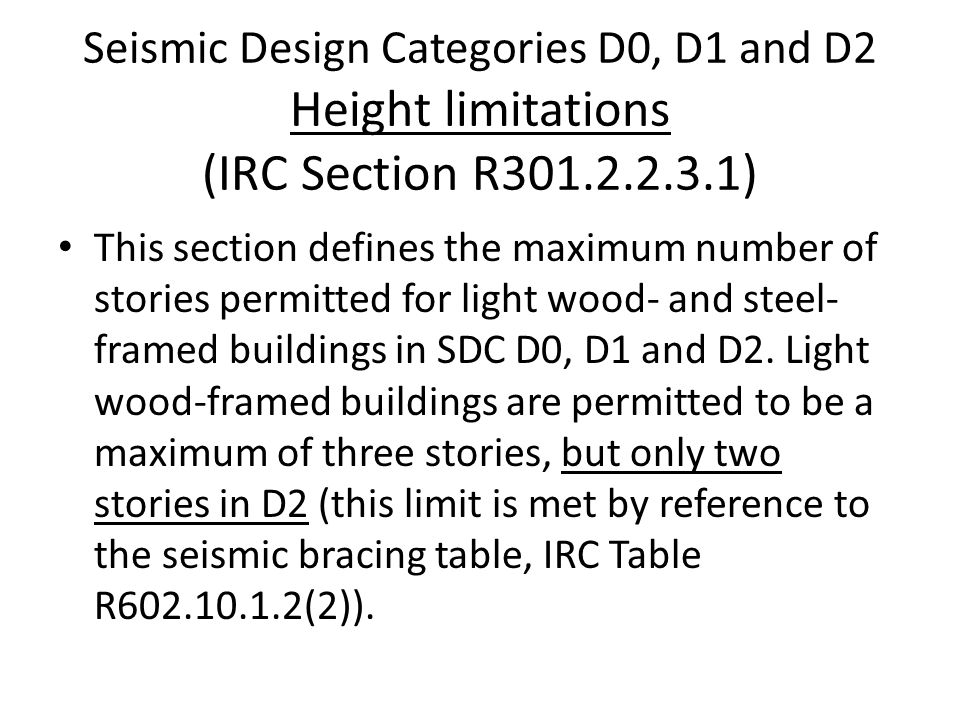 Seismic Design Categories D0, D1 and D2 Height limitations (IRC Section R301.2.2.3.1)