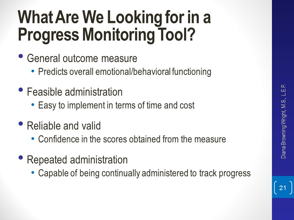 What Are We Looking for in a Progress Monitoring Tool