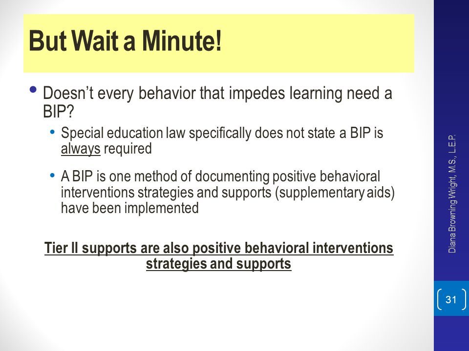 But Wait a Minute! Doesn't every behavior that impedes learning need a BIP