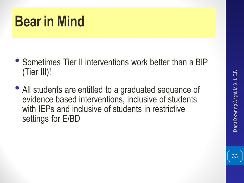 Bear in Mind Sometimes Tier II interventions work better than a BIP (Tier III)!