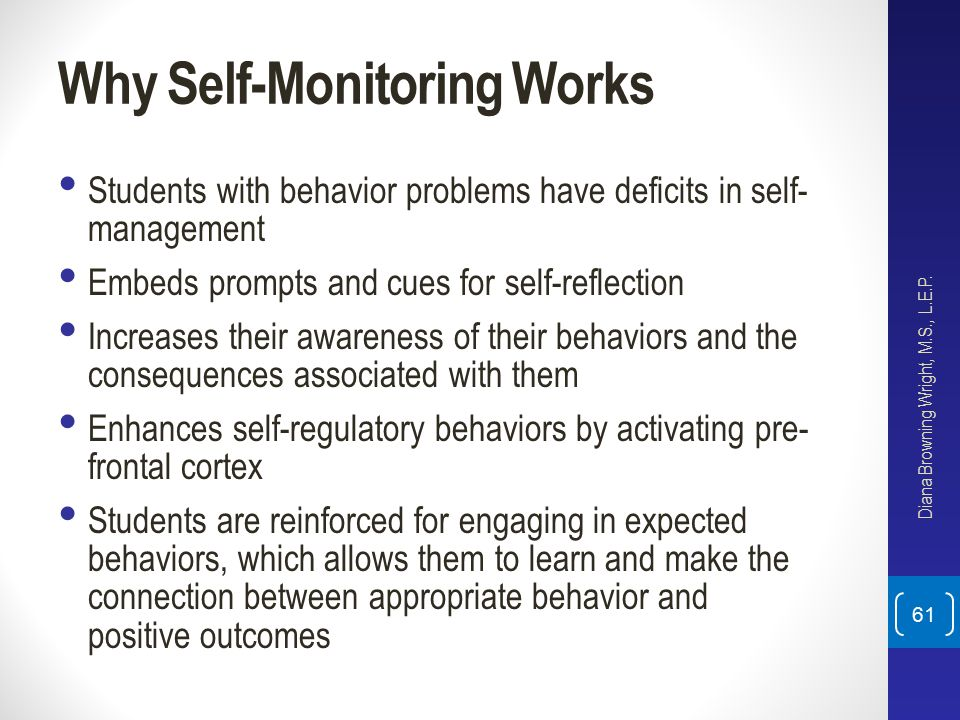 Why Self-Monitoring Works