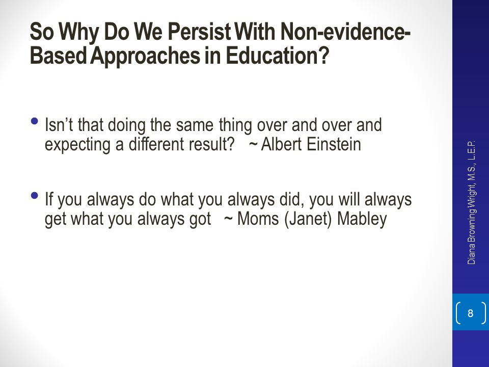 So Why Do We Persist With Non-evidence- Based Approaches in Education