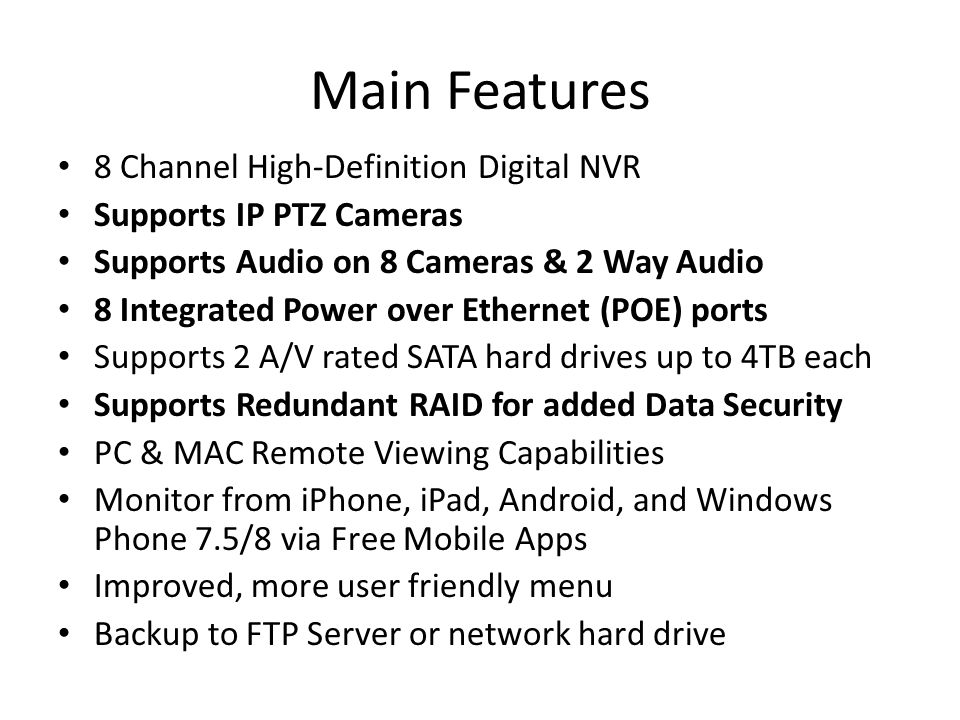 Main Features 8 Channel High-Definition Digital NVR