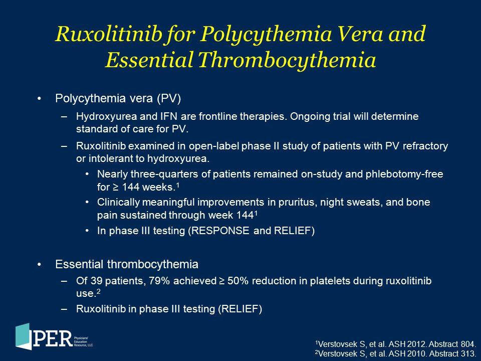 Ruxolitinib for Polycythemia Vera and Essential Thrombocythemia