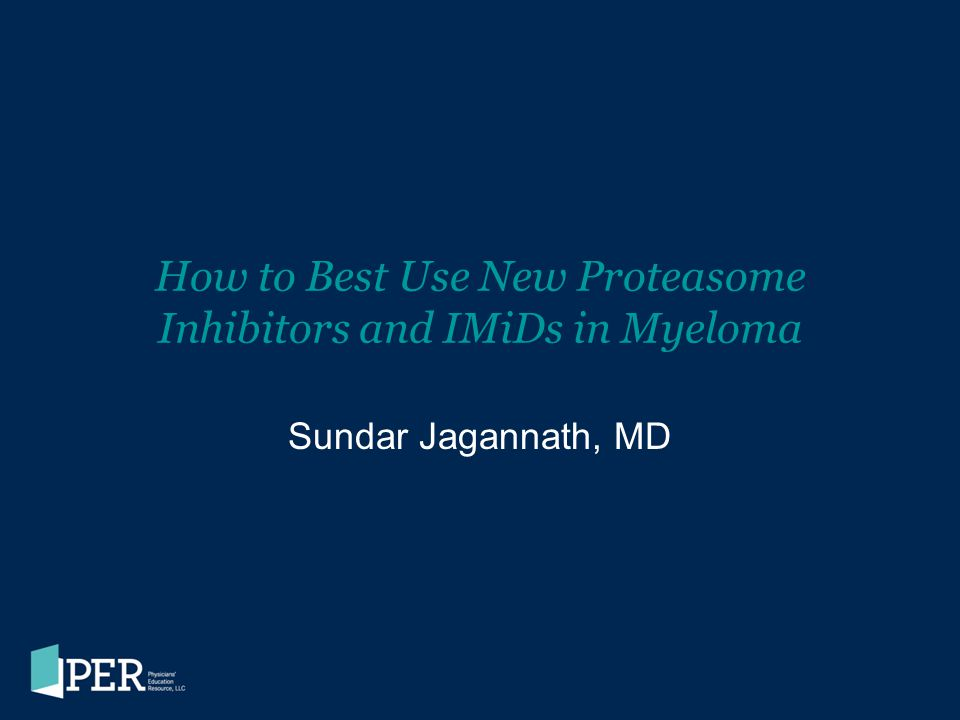How to Best Use New Proteasome Inhibitors and IMiDs in Myeloma