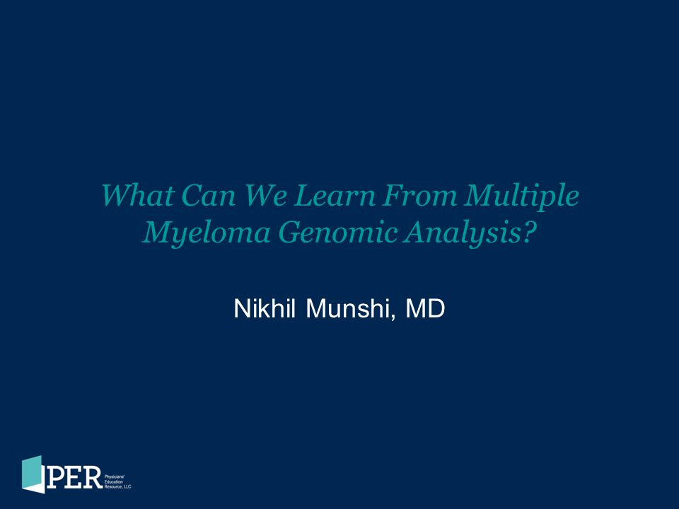 What Can We Learn From Multiple Myeloma Genomic Analysis